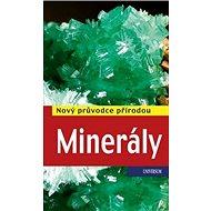 Minerály: Nový průvodce přírodou - Kniha