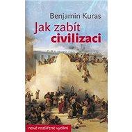 Jak zabít civilizaci