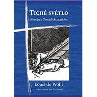 Tiché světlo: Román o Tomáši Akvinském - Kniha