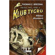 Klub Tygrů Hřbitov dinosaurů