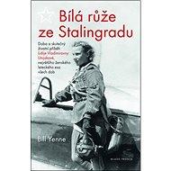 Bílá růže ze Stalingradu - Kniha