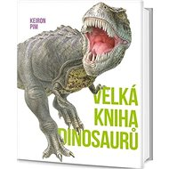 Velká kniha dinosaurů - Kniha