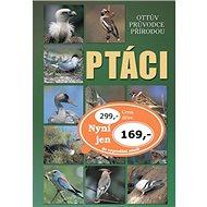 Ptáci: Ottův průvodce přírodou - Kniha
