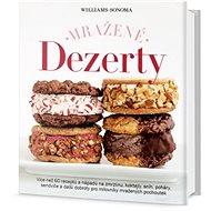 Mražené dezerty: Více než 60 receptů a nápadů na zmrzlinu, koktejly, sníh, poháry, sendviče ... - Kniha