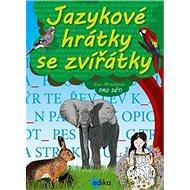 Jazykové hrátky se zvířátky - Kniha