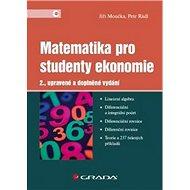 Matematika pro studenty ekonomie: 2., upravené a doplněné vydání - Kniha