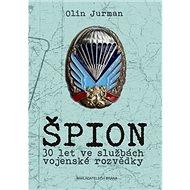 Špion: 30 let ve službách armádní rozvědky - Kniha
