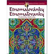 Etnomalovánky Etnomaľovanky: Kreativní chvíle/ kreatívne chvíle - Kniha
