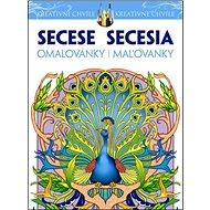 Secese Omalovánky Secesia Maľovanky: Kreativní chvíle/ kreatívne chvíle - Kniha