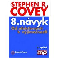 8. návyk: Od efektivnosti k vyjímečnosti - Kniha