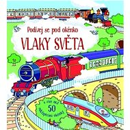 Vlaky světa: Podívej se pod okénko - Kniha