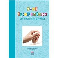 Tvůj fotodeníček od těhotenství do tří let: Modrá verze obálky - Kniha