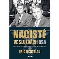 Nacisté ve službách USA: Jak se Spojené státy staly bezpečným útočištěm pro Hitlerovy muže - Kniha