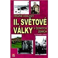 Hrůzné události II. sv. války v českých zemích - Kniha