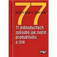 77 jednoduchých způsobů jak zvýšit produktivitu a zisk - Kniha