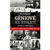 Géniové XX. století: Osobnosti a objevy, které změnily svět - Kniha