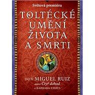 Toltécké umění života a smrti - Kniha
