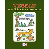 Vesele o zvířátkách a houbách - Kniha