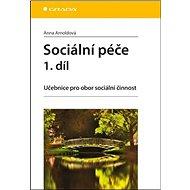 Sociální péče 1. díl: Učebnice pro obor sociální činnost - Kniha