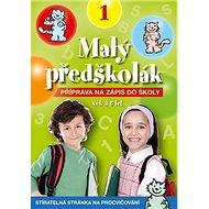 Malý předškolák 1: Příprava na zápis do školy