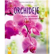 Orchideje: Exoty pro snadné pěstování v bytě - Kniha