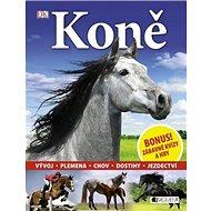 Koně: Vývoj, plemena, chov, dostihy, jezdectví - Kniha