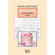 Odborné kreslení pro učební obor cukrář, cukrářka - Kniha