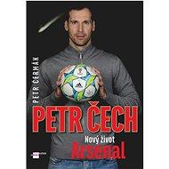 Petr Čech: Nový život Arsenal - Kniha