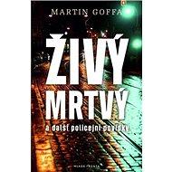 Živý mrtvý: a další policejní povídky - Kniha