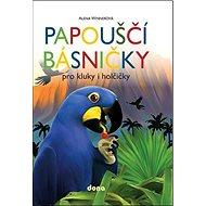 Papouščí básničky: Pro kluky a holčičky - Kniha