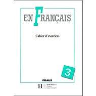En Français 3: Cahier d´exercices - Kniha