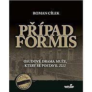 Případ Formis: Osudové drama muže, který se postavil zlu - Kniha