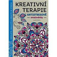 Kreativní terapeutické omalovánky: Kreslete, malujte a zbavte se stresu - Kniha
