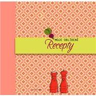 Moje oblíbené recepty - Kniha