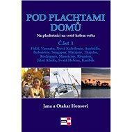 Pod plachtami domů: Na plachetnici na cestě kolem světa - Kniha
