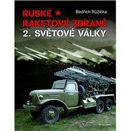 Ruské raketové zbraně 2. světové války - Kniha