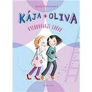 Kája + Oliva Vychovávají chůvu - Kniha