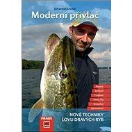 Moderní přívlač: Nové techniky lovu dravých ryb - Kniha