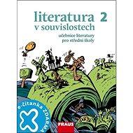Kniha Literatura v souvislostech 2 Učebnice literatury pro střední školy - Kniha