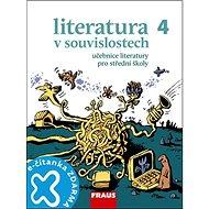 Kniha Literatura v souvislostech 4 Učebnice literatury pro střední školy - Kniha