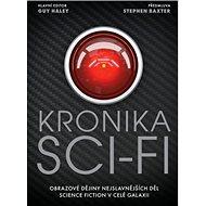 Kronika sci-fi: Obrázkové dějiny nejslavnějších děl science fiction v celé galaxii - Kniha