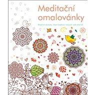 Meditační omalovánky: krásné obrázky, skterými odplují všechny Vaše starosti
