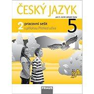 Český jazyk 5/2 pracovní sešit: pro 5. ročník ZŠ - Kniha