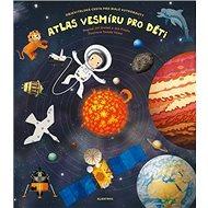 Atlas vesmíru pro děti - Kniha