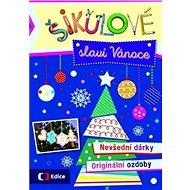 Šikulové slaví Vánoce: Nevšední dárky, originální ozdoby - Kniha