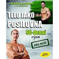 Tělo jako posilovna 90 denní výzva pro muže - Kniha