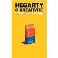 Hegarty o kreativitě: Pravidla neexistují - Kniha