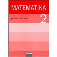 Matematika 2 Příručka učitele: Pro 2. ročník zákadní školy