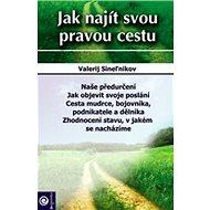 Jak najít svou pravou cestu - Kniha