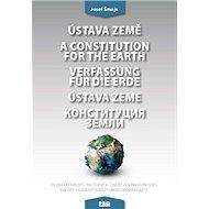 Ústava Země A constitution for the earth Verfassung für die Erde Ústava Zeme: Filozofický koncept Ph - Kniha